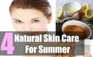 4 Natural Skin Care For Summer