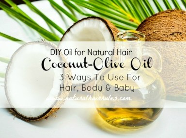Coconut Olive Oil for Natural Hair 19 My Coconut Olive Oil Mix