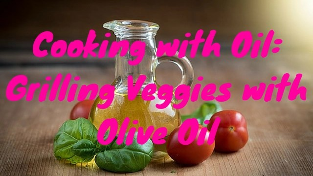 cooking-with-oil-grilled-vegetables-fitness