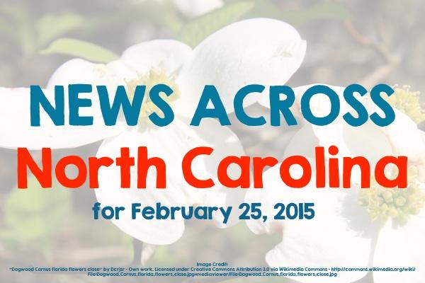 News Across North Carolina for February 25, 2015