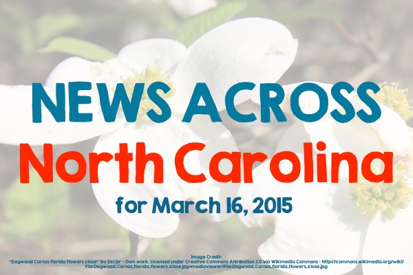 News Across North Carolina for March 16, 2015