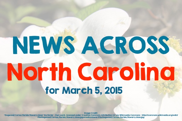News Across North Carolina for March 5, 2015