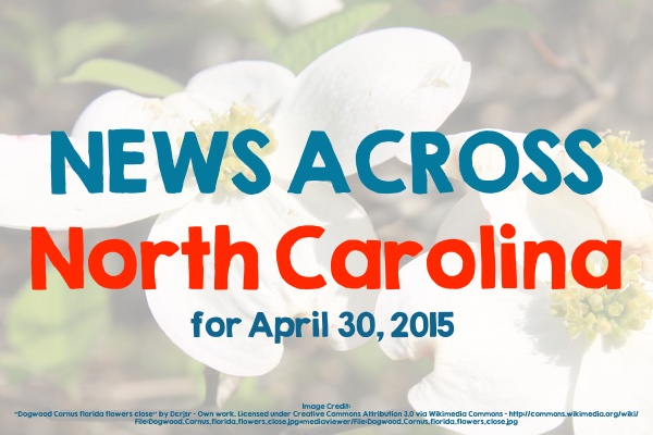 News Across North Carolina for April 30, 2015