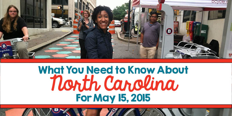 What You Need to Know About North Carolina for May 15, 2015