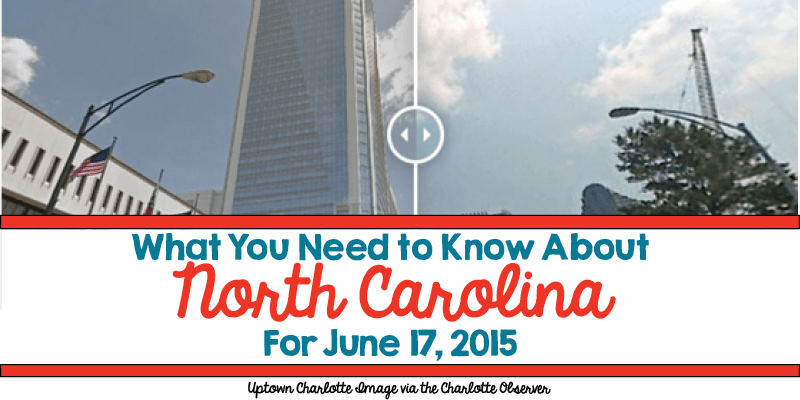 What You Need to Know About North Carolina for June 17, 2015