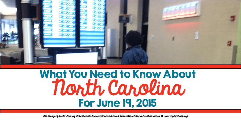 What You Need to Know About North Carolina for June 19, 2015