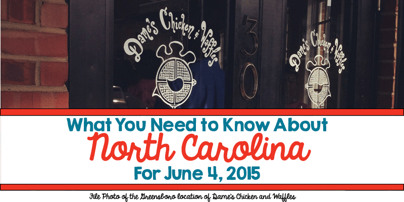 What You Need to Know About North Carolina for June 4, 2015