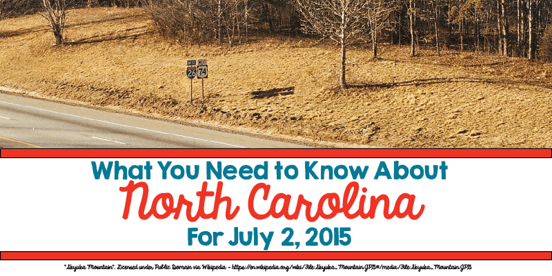 What You Need to Know About North Carolina for July 2, 2015