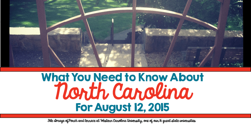 What You Need to Know About North Carolina for August 12, 2015