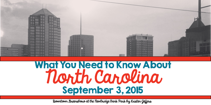 What You Need to Know About North Carolina for September 3, 2015