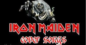 IRON MAIDEN COVER SONGS