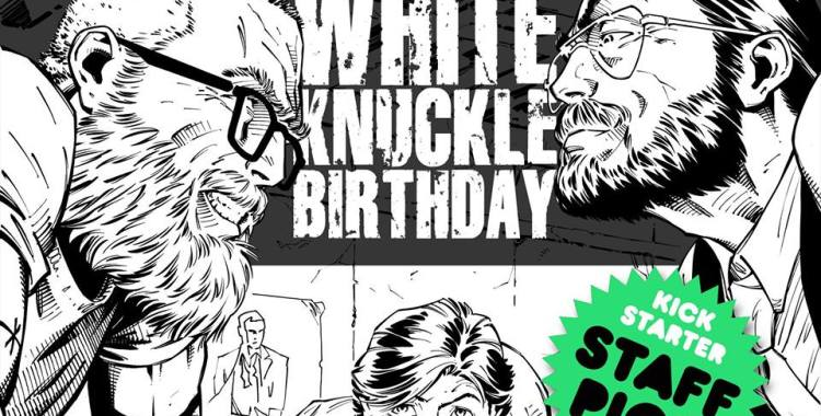 Kickstarter Watch: A Graphic Novel called White Knuckle Birthday