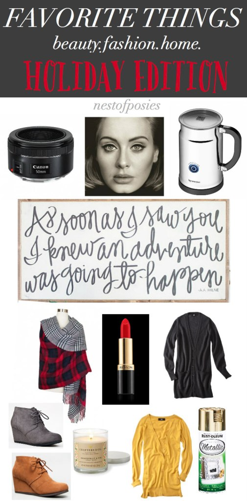 Favorite Things Holiday Edition.  Beauty, Fashion and Home