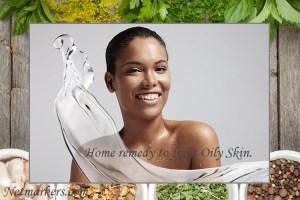Top Home Remedies for Oily Skin that work like magic!