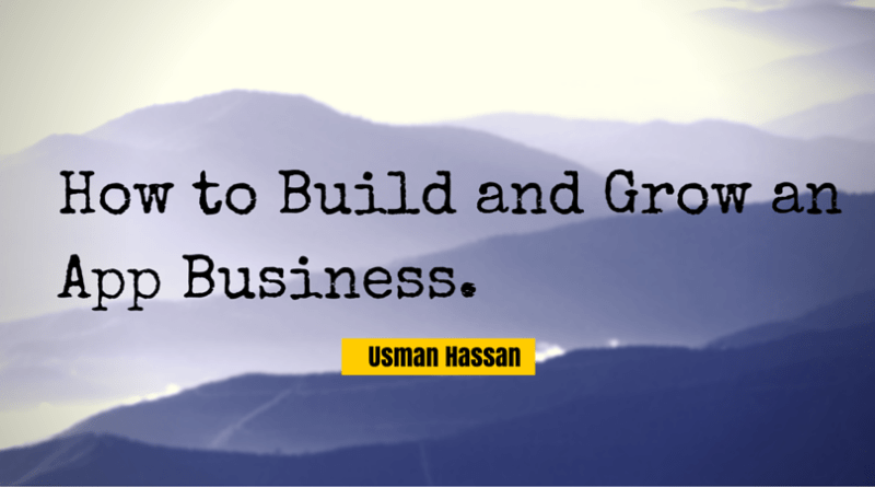 How to Build and Grow an App Business