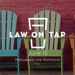 Holland & Hart launches 'Law on Tap' with Marijuana in the Workforce