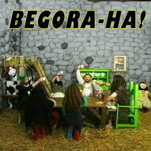 Begora-Ha!