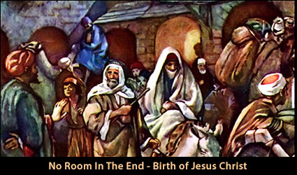No Room In The End - Birth of Jesus Christ