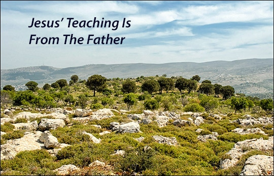 Jesus' Teaching Is From The Father