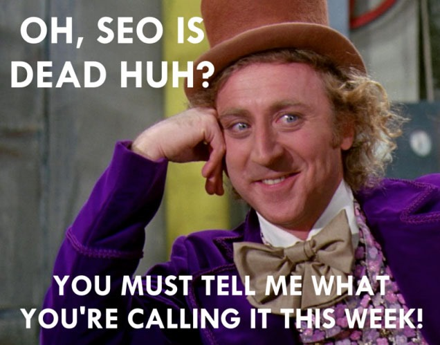 Oh, SEO is dead, huh?