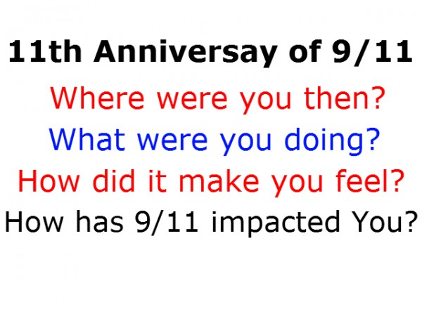 11th Anniversary of 9/11 - Where Were You