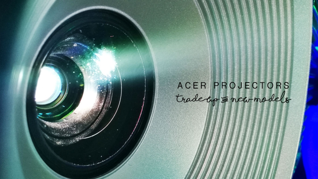 """Acer Projector """"Trade Up"""" promo + Acer Projectors ES-12 and X117H"""