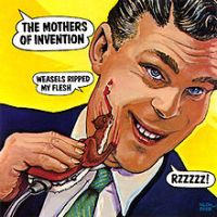 Frank Zappa Mothers Of Invention Weasals Ripped My Flesh