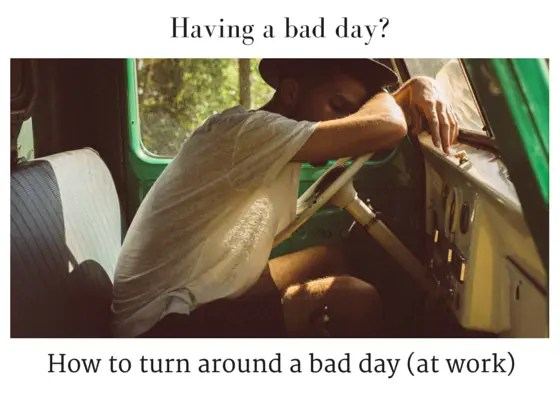 Having a bad day at work-