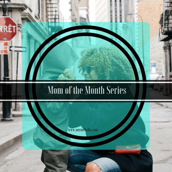 Mom of the Month Series