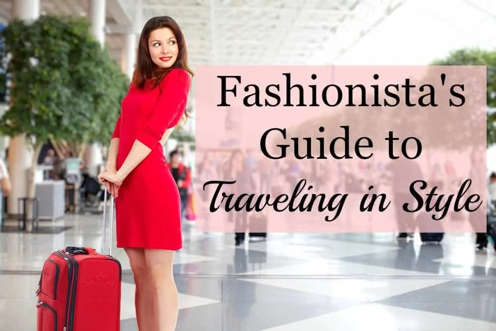 Fashionista's Guide to Traveling in Style