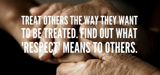 """""""Treat Others How They Want to be Treated"""". Some call this """"The Platinum Rule"""""""