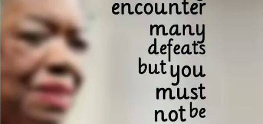 Maya Angelou never be defeated