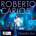 """Roberto Carlos lanza su íntimo álbum en directo """"Primera Fila"""", el 30 de octubre"""