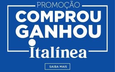 PORMOÇÃO COMPROU GANHOU ITALÍNEA !
