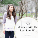 Interview with the Real Life RD - Part 2