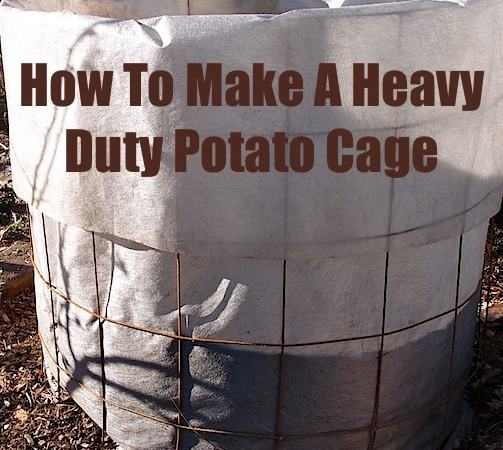 How To Make A Heavy Duty Potato Cage