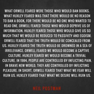 Neil Postman Orwell Huxley