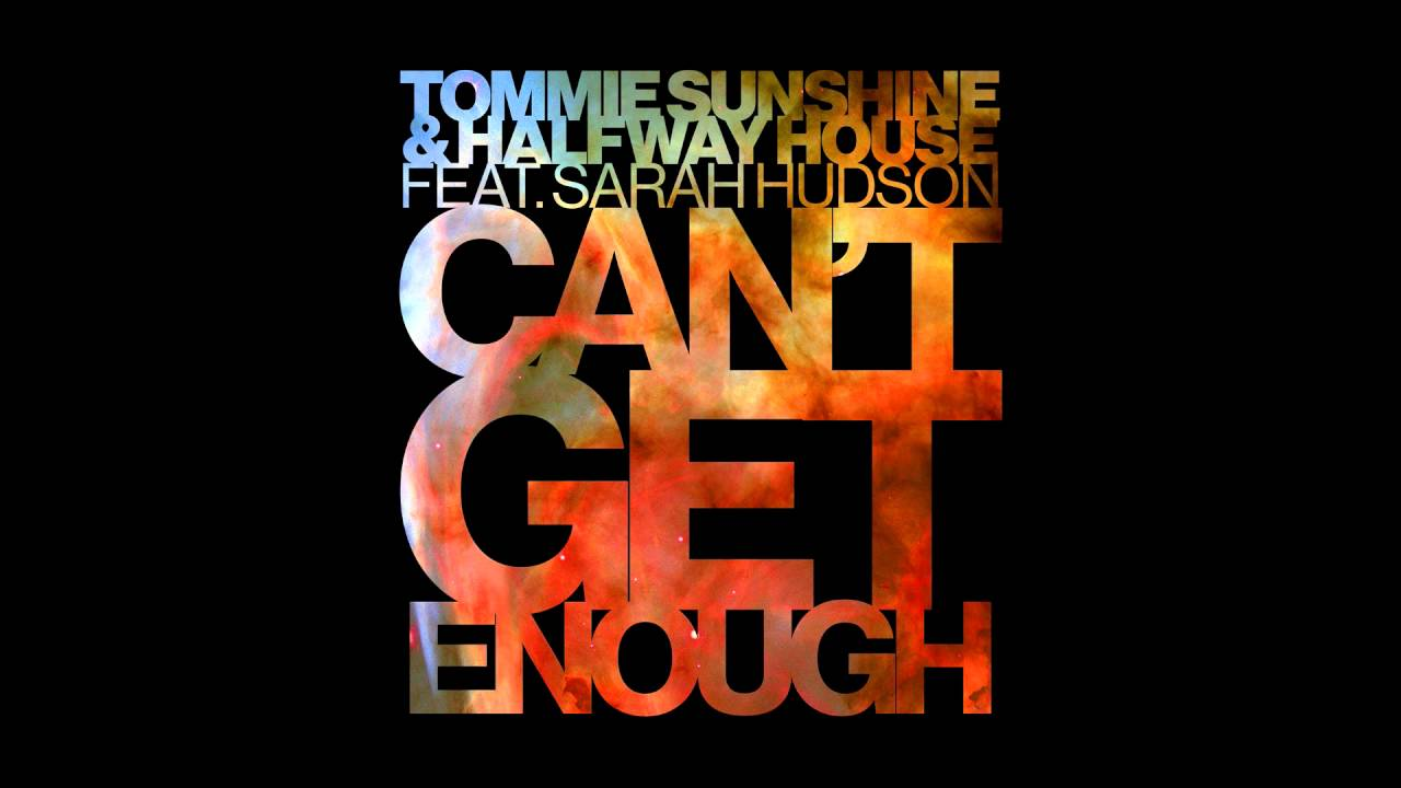 Tommie Sunshine & Halfway House – Can't Get Enough feat. Sarah Hudson (Cover Art)