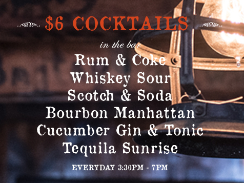 Everyday from 3:30 -7PM Happy Hour