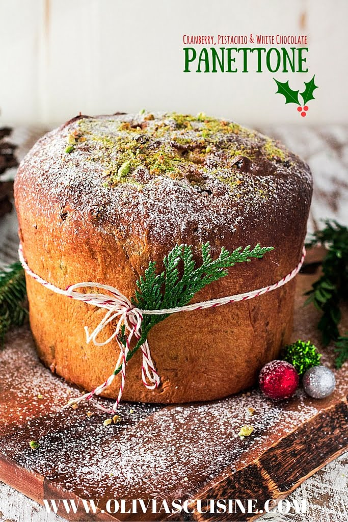 Cranberry, Pistachio and White Chocolate Panettone - Olivia's Cuisine