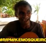 RIP MIKE MOSQUEIRO