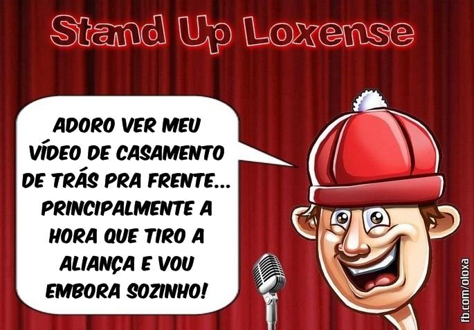 stand up loxense - frase do dia -casamento