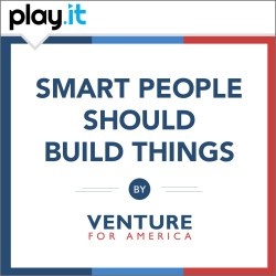 Smart People Should Build Things: The Venture for America Podcast