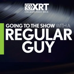 Going To The Show with A Regular Guy on 93XRT