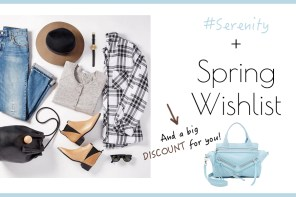 Serenity + Spring Wishlist (and a DISCOUNT for you!)