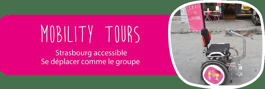 Mobility tours, Strasbourg accessible par tous, se déplacer comme le groupe