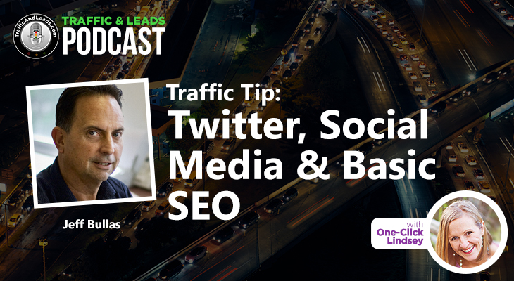 Traffic and Leads Podcast: Twitter, Social Media & Basic SEO