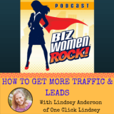 How to Get More Traffic and Leads with Lindsay Anderson of One Click Lindsey