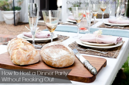 How to Host a Dinner Party Without Freaking Out
