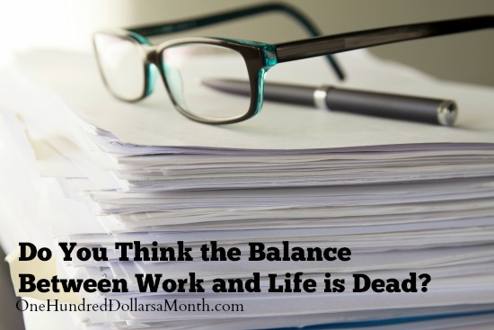 Do You Think the Balance Between Work and Life is Dead